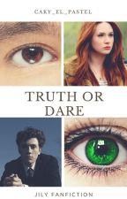 Truth or dare (FR) by Caky_el_pastel