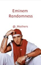 Eminem Randomness ( Thoughts and Images ) by obsessedWslim