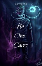 No One Cares || Danti ✔️  by CarmenKB