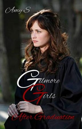 Gilmore Girls: Life After Graduation by amys99999