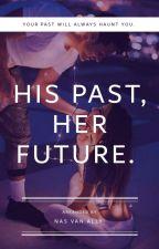 His Past, Her Future.  by nasvanally