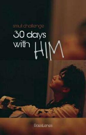 30 days with him [Smut Ver. JB] by RaesLenes