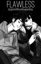 Flawless - Percico/Pernico/Perico - Percy and Nico by goodbyetuesday