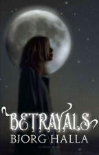 Betrayals ✓ [Book 1 & 2] by bjorghalla