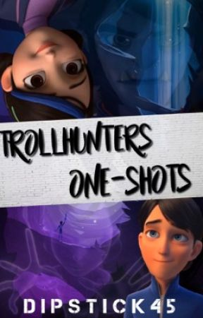 Trollhunters one-shots | ✏️ by DipStick45