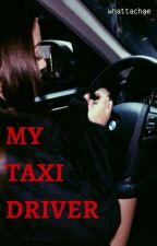 MY TAXI DRIVER || namjen. by whattachae