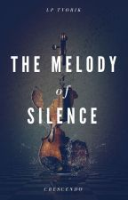 The Melody Of Silence - Part 1 by lptvorik