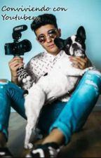 Conviviendo con Youtubers (Logan G y tu) by IamLosergirl_