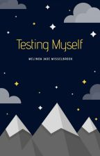 Testing Myself by melindajade121