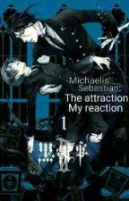 Michaelis Sebastian: The attraction, My reaction. [En Pause] by NagisarmaKarmagisa