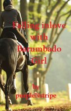 Falling in Love with BARUMBADO GIRL (Series of HTSB) Lawrence Story COMPLETED by purpleNstripe