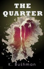 The Quarter by KamieBushman