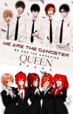 We Are The Gangster Queen by Fubuki26