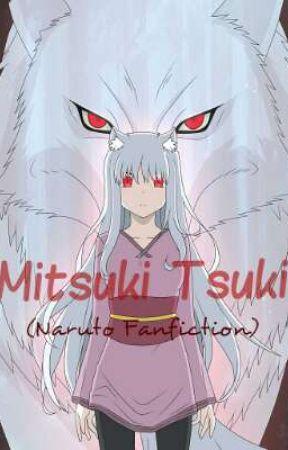 Mitsuki Tsuki (Naruto Fanfiction) - Chapter 6 - Wattpad