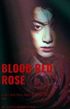 Blood Red Rose [Jeon Jungkook] by little_bunny121416