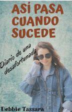 ASI PASA CUANDO SUCEDE by DebbieTassara
