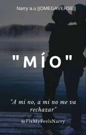 Mío ||n.s|| OMEGAVERSE by fixmyfeelsnarry