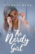 The Nerdy Girl [UNDER MAJOR EDITING] by YennaOrigami