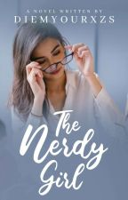 The Nerdy Girl [COMPLETED BOOK 1] by YennaOrigami
