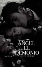 Ángel el Demonio. by _Lucero_Gonzalz