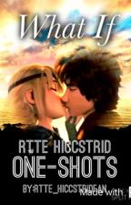 What If: Rtte Hiccstrid One-Shots by Rtte_hiccstridFan