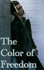The Color of Freedom (On Hold) by NoahWillow