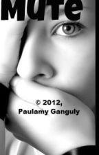 MUTE by PaulamyGanguly