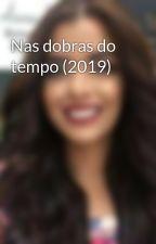 Nas dobras do tempo (2019) by natliavago