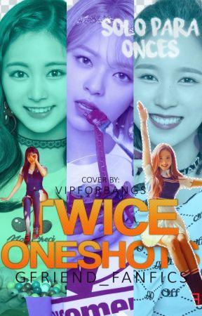Twice OneShots by Gfriend_Fanfics
