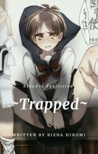 ~Trapped~ by emaknya_ErenLevi