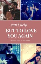 Can't Help But To Love You Again by Harchana