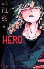 Why I'll Be a Hero - A Bakugo Katsuki X Reader by WR3N_D34TH