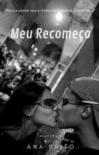 Meu Recomeço [Morro] by Annah8727
