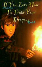 If You Love How To Train Your Dragons: Book 4: Weapons [ Httyd Fanfiction ] by ceakle123