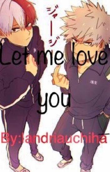 Let Me Love You {Husband!Cheater!Todoroki x reader x Boss!Bakugou