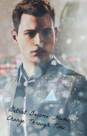 Detroit Become Human: Change Through Time by H2OSepticPlier
