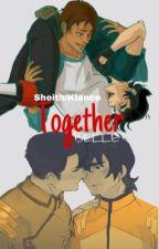 Together (Sheith/Klance) Voltron Zombe AU by BellesFandoms