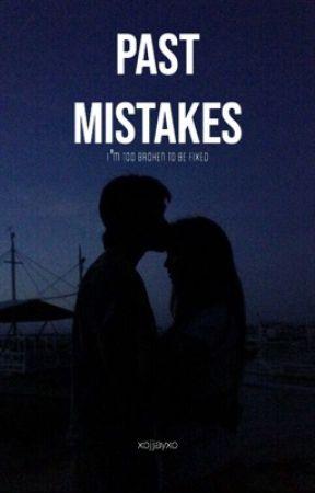 Past Mistakes by xojjayxo