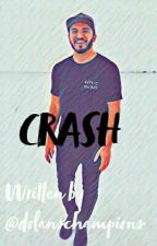 Crash//Zane Hijazi *COMPLETED* by dolanschampions