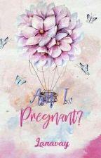 Am I Pregnant?  by lanavay