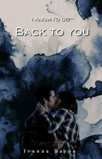 Back to you  {Stalia} by IvannaBaron