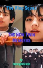 The Vlog Squad: The New Twin Members by queenculture