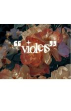 Violets: A Valtor Love Story by PrincessPisces235