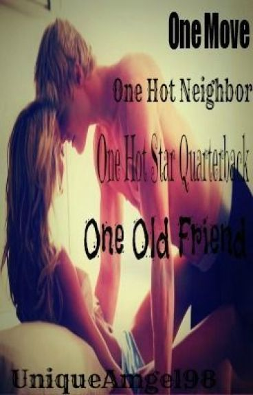 One Move, One Hot Neighbor, One Hot Star Quarterback, One Old Friend by UniqueAngel98