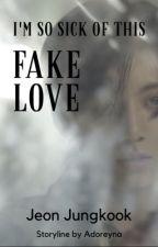 FAKE LOVE ✔️ by Adoreyna