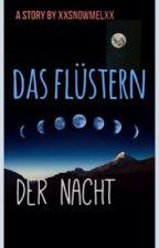 Das Flüstern der Nacht by Xanthja