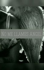 No me llames Ángel- <<Patch Cipriano>> by sick505