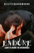 ENDURE by oflettersandwords