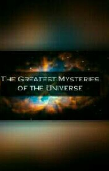 Greatest Unsolved Mysteries Of The World - Saadiyah☆ - Wattpad