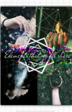Elements that we all share by thatgothicfangirl